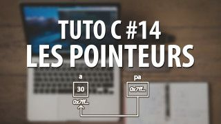 Tuto C - #14 Les pointeurs (introduction)