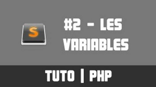 TUTO PHP - #2 Les variables