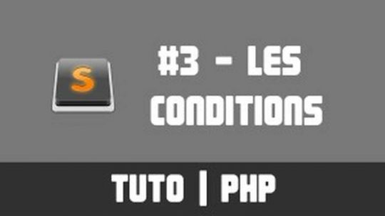 TUTO PHP - #3 Les conditions