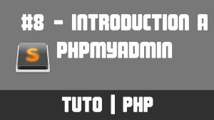 TUTO PHP - #8 Introduction à phpMyAdmin
