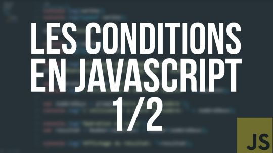 TUTO JS - #2 LES CONDITIONS (1/2)