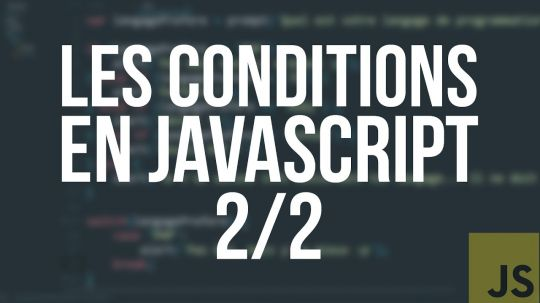 TUTO JS #3 - LES CONDITIONS (2/2)