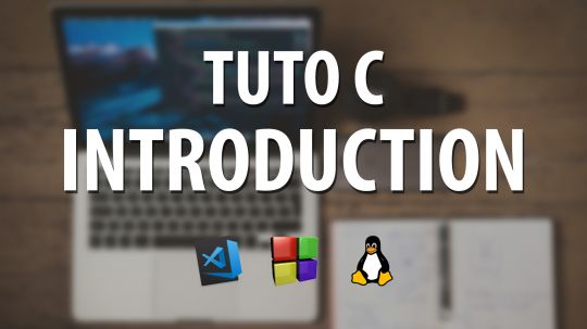 Tuto C - #0 Introduction