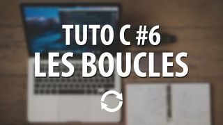 Tuto C - #6 Les boucles (while, do while et for)
